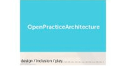 Open Practice Architecture